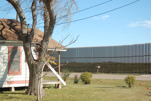 Residents Concerned Wall Would Affect Cultural, Business and Familial Ties that Transcend the Border