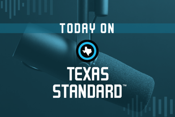 Texas Standard For May 3, 2021