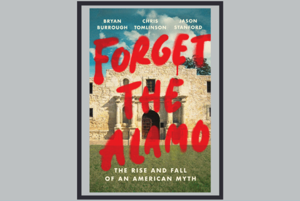 New Book Challenges Readers To Confront History Of Slavery By Forgetting The 'Alamo Of Our Dreams'
